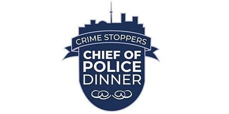 POSTPONED - 24th Annual Toronto Crime Stoppers Chief of Police Dinner tickets