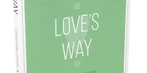 Love's Way - A Book Talk with Sig Cohen