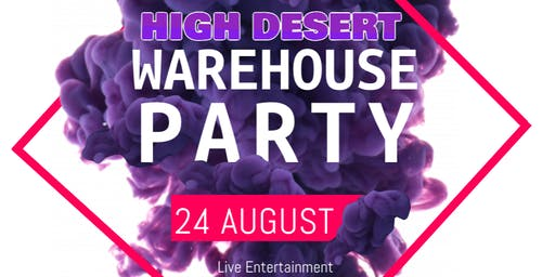 High Desert Warehouse Party