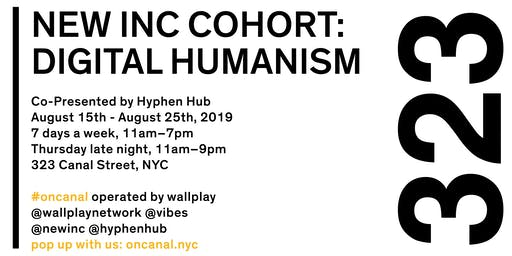 NEW INC: DIGITAL HUMANISM Exhibition & Opening Party