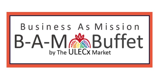 Business as Mission B-A-M Buffet