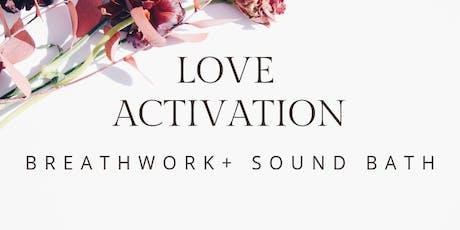 LOVE ACTIVATION Breathwork and Sound Bath tickets