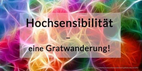 Intensiv-Workshop: Hochsensibilität - eine Gratwanderung! Tickets