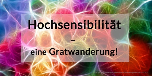 Intensiv-Workshop: Hochsensibilität - eine Gratwanderung!