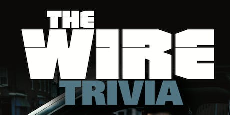 The Wire Trivia tickets