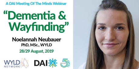 "DAI ""A Meeting Of The Minds"" August Webinar: Dementia and Wayfinding, Aug 28/29, 2019 tickets"