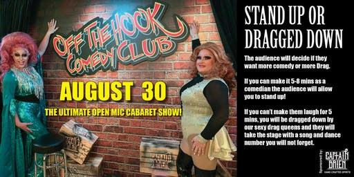 "Stand Up or Get Dragged Down ""The Ultimate cabaret comedy open mic"""