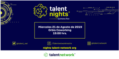 Talent Nights Quintana Roo | Cancún | Edición Agosto