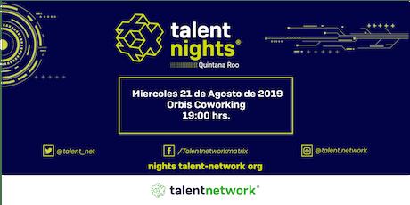 Talent Nights Quintana Roo | Cancún | Edición Agosto entradas