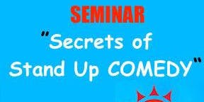 Saturday, September 14 @ 4 pm to 5 pm - Secrets of Stand Up Comedy Seminar & 1 ticket to the Comedy Workshop Grad Show