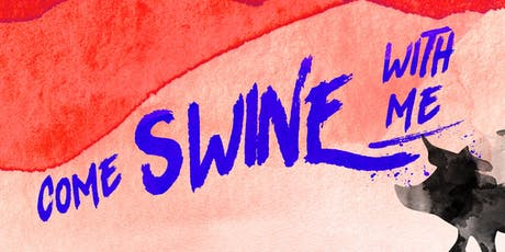 Come Swine With Me tickets