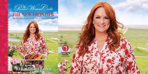 Changing Hands hosts Meet and Greet with Ree Drummond: The Pioneer Woman Cooks: The New Frontier