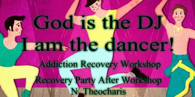 God Is The DJ / Addiction recovery workshop