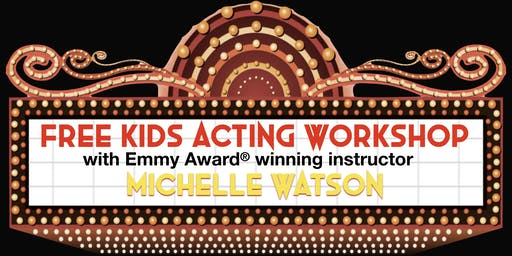 The Watson Academy - Free Kids Acting Workshop (Back-To-School 2019)