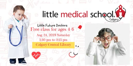 FREE Class! Ages 4-6 Little Medical School at CALGARY CENTRAL LIBRARY