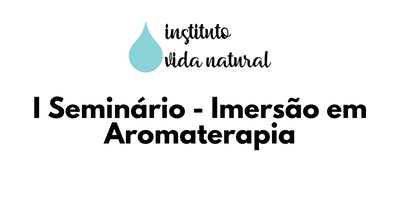 I Seminário de Aromaterapia