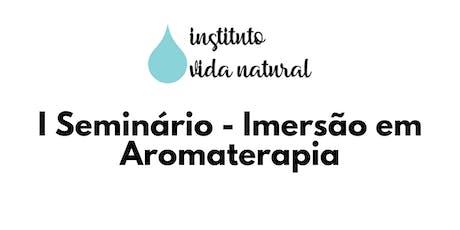 I Seminário de Imersão em Aromaterapia - 2º lote até 15/10 tickets