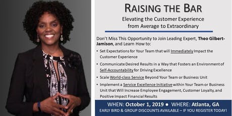 Raising the Bar - Elevating the Customer Experience tickets