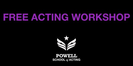 Free Actors Workshop - Acting Coach William A. Powell (SAG) tickets