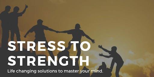 Stress to Strength