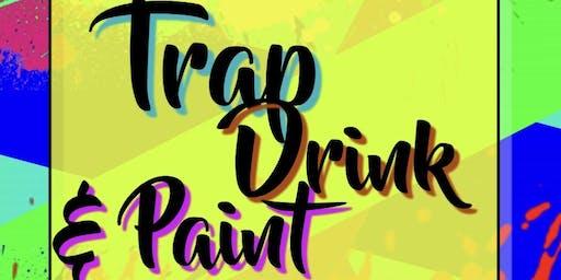 Copy of TRAP DRANK & PAINT