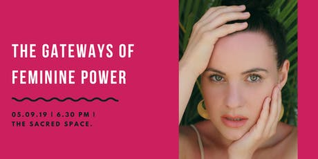 The Gateways Of Feminine Power - Free Seminar tickets