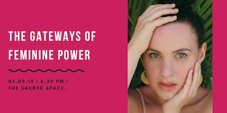 The Gateways Of Feminine Power - Free Seminar tickets
