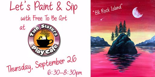 """Paint & Sip """"Elk Rock Island"""" at Two Sisters Play Cafe"""