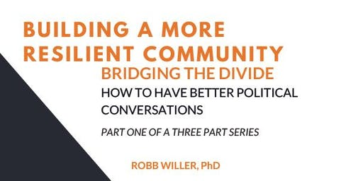 Bridging the Divide--How to Have Better Political Conversations