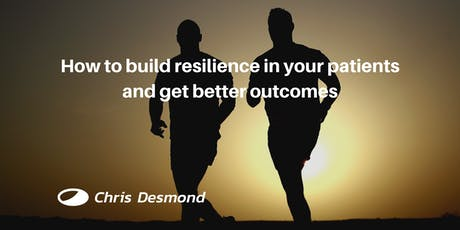 How to build resilience in your patients and get better outcomes tickets
