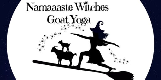 Namaaaste Witches Goat Yoga Benefit 9am: Namaaaste Goat Yoga
