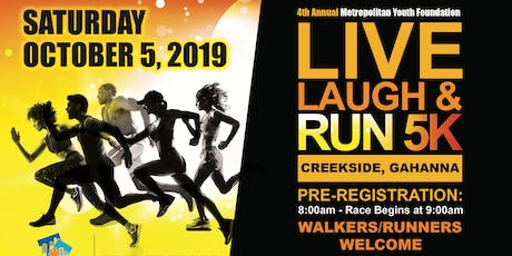 4th Annual Metropolitan Youth Foundation Live Laugh Run 5k  tickets