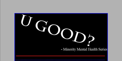 U Good?   Minority Mental Health Series