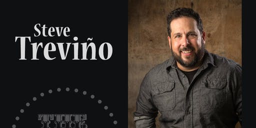 Steve Trevino - Friday - 7:30 pm