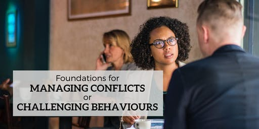 Foundations for Managing Conflicts or Challenging Behaviours