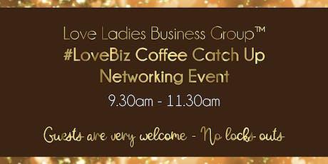 Lichfield #LoveBiz Coffee Catch Up Networking Event tickets
