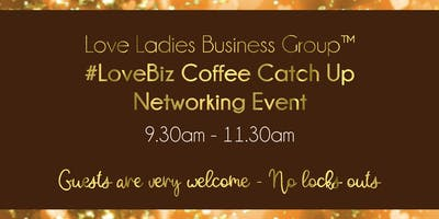 Loughborough #LoveBiz Coffee Catch Up Networking Event