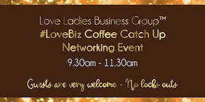 Leicester #LoveBiz Coffee Catch Up Networking Event