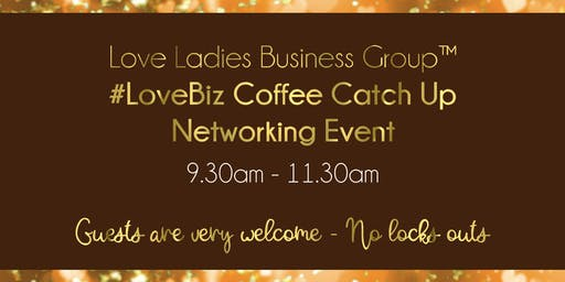 North West Leicestershire #LoveBiz Coffee Catch Up Networking Event
