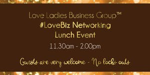 Loughborough #LoveBiz Networking Lunch Event