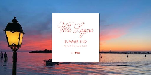 "Villa Laguna ""Summer End Party"" • 23 Agosto"