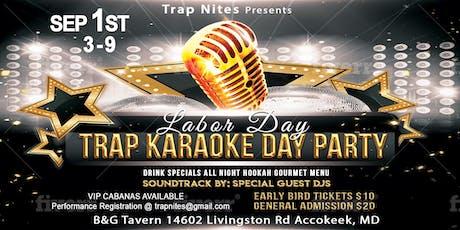 Trap Karaoke X Day Party tickets