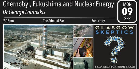 Glasgow Skeptics Presents: Chernobyl, Fukushima and Nuclear Energy tickets