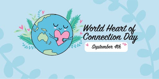 World Heart of Connection Day ~ September 4, 2019