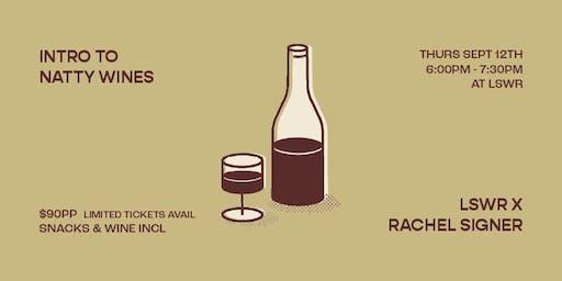 LSWR x RACHEL SIGNER - INTRO TO NATTY WINES