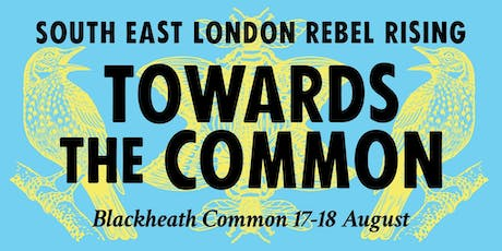 South East London Rebel Rising: Towards The Common tickets