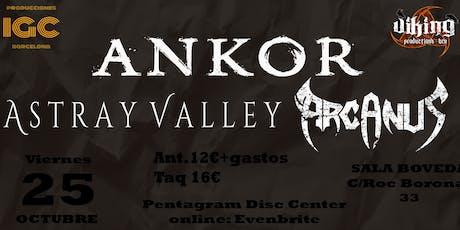 Ankor,Arcanus, Astray Valley en Barcelona entradas