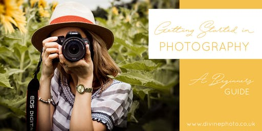 Getting Started in Photography - A Beginners Guide