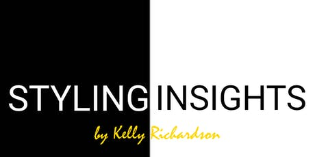 Styling Insights - by Kelly Richardson tickets