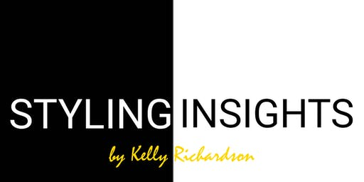 Styling Insights - by Kelly Richardson